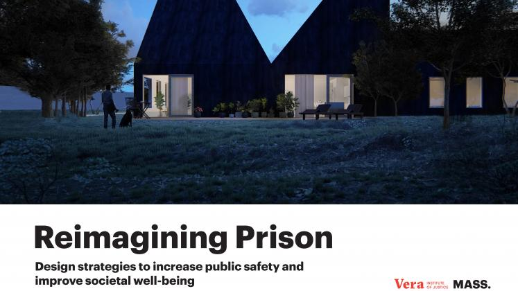 Reimagining Prison: Design strategies to increase public safety and improve societal well-being